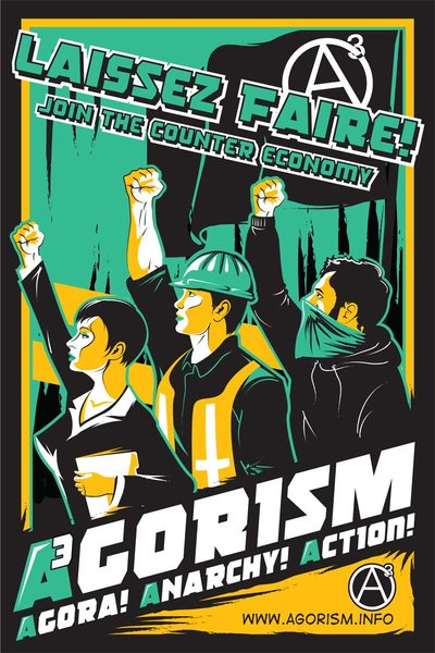 Agorism Poster by thorsmitersaw